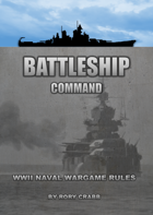 Battleship Command - WWII Naval Wargame Rules