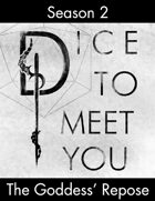 Dice To Meet You S02:E01 - The Goddess' Repose