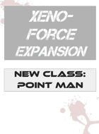 Xeno-Force Class: Point Man
