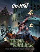 City of Mist District: La Colonia de Sombras