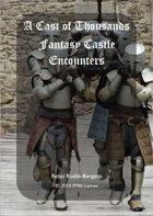 A Cast of Thousands: Fantasy Castle Encounters
