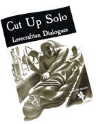 Cut Up Solo - Lovecraftian Dialogues