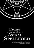 Escape from the Astral Spellhold