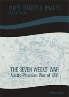 The Seven Weeks' War (Austro-Prussian War Of 1866): Maps & Images [BUNDLE]