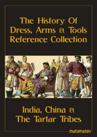India, China & The Tartar Tribes: The History Of Dress, Arms & Tools Reference Collection