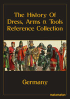 Germany: The History Of Dress, Arms & Tools Reference Collection