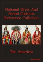The Americas: National Dress & Period Costume Reference Collection