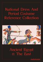 Ancient Egypt & The East: National Dress & Period Costume Reference Collection