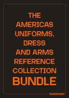 The Americas Uniforms, Dress & Arms Reference Collection [BUNDLE]