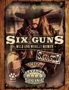 Savaged Six Guns: Wild and Woolly Women