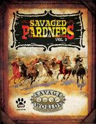 Savaged Pardners Vol 3