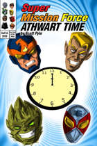 Super Mission Force: Athwart Time