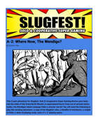 Slugfest A-2: Where Now, The Wendigo?
