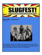 Slugfest MP-1: More Power 1