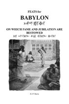 Feats for Babylon On Which Fame and Jubilation Are Bestowed