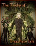 The Tricks of Treachery Isle