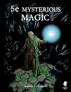 5e Mysterious Magic