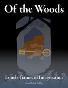 Of the Woods: Lonely Games of Imagination
