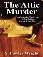 The Attic Murder: An Inspector Combridge & Mr. Jellipot Classic Crime Novel