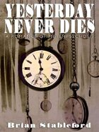 Yesterday Never Dies: A Romance of Metempsychosis