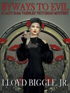 Byways to Evil: A Lady Sara Varnley Victorian Mystery