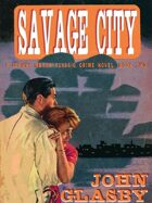 Savage City: A Johnny Merak Classic Crime Novel