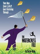The WATERCRESS File: Being the Further Adventures of That Man from C.A.M.P.
