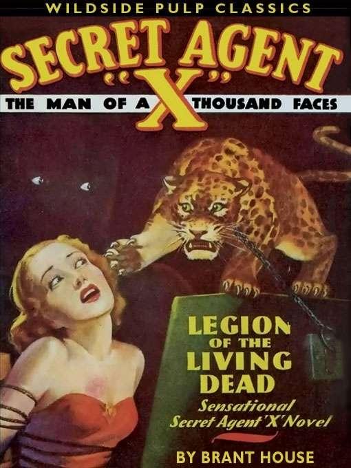 Secret Agent X: Legion of the Living Dead: Legion of the Living Dead