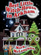 Best Little Witch-House in Arkham: Weird Tales Out of Space & Time