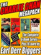The Charlie Chan Megapack: The Complete 6-Book Series Plus 16 more by Earl Derr Biggers