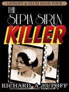 The Sepia Siren Killer: The Lindsey & Plum Detective Series, Book Four