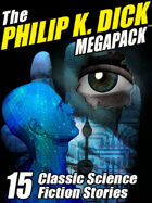 The Philip K. Dick Megapack: 15 Classic Science Fiction Stories