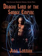 Dragon Lord of the Savage Empire: The Savage Empire, Book 2