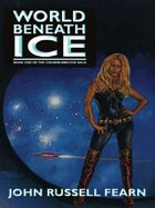 World Beneath Ice: The Golden Amazon Saga, Book One