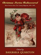 Christmas Stories Rediscovered: Short Stories from The Century Magazine, 1891-1905