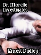 Dr. Morelle Investigates: Two Classic Crime Tales