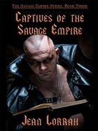 Captives of the Savage Empire: Savage Empire, Book Three