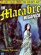 The Macabre Megapack: 25 Lost Tales from the Golden Age