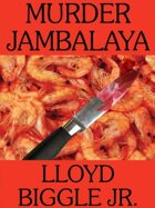 Murder Jambalaya: A J. Pletcher and Raina Lambert Mystery