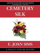 Cemetery Silk: A Paisley Sterling Mystery  #1
