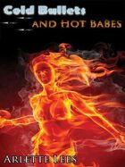 Cold Bullets and Hot Babes: Dark Crime Stories