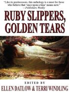 Ruby Slippers, Golden Tears