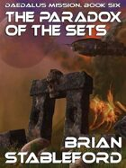 The Paradox of the Sets: Daedalus Mission, Book Six