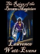 The Reign of the Brown Magician: Worlds of Shadow #3