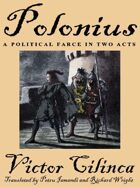 Polonius: A Political Farce in Two Acts