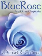 BlueRose and Other Chapbooks