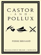 Castor and Pollux: An Opera Libretto
