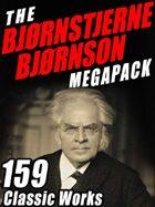 The Bjørnstjerne Bjørnson Megapack: 159 Classic Works