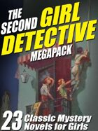The Second Girl Detective Megapack: 23 Classic Mystery Novels for Girls