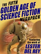 The Fifth Golden Age of Science Fiction Megapack: Lester del Rey